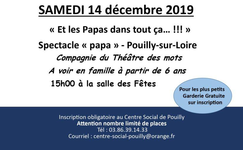 """ET LES PAPAS DANS TOUT CA… ! : inscription pour le spectacle """"PAPA"""" du samedi 14 décembre après-midi"""